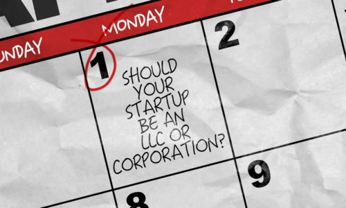 Concept image of a Calendar with the text: Should Your Startup Be An LLC or Corporation?